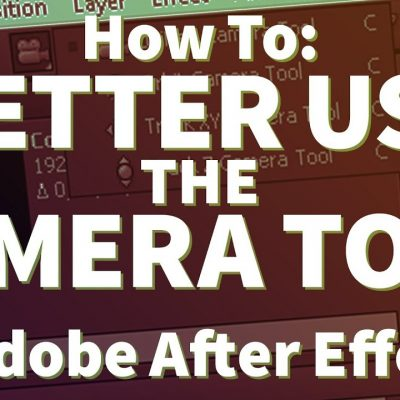 Learn to Better use the Camera in Adobe After Effects