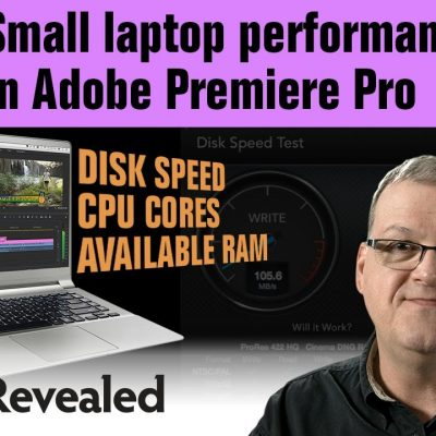 Small laptop performance tips in Adobe Premiere Pro