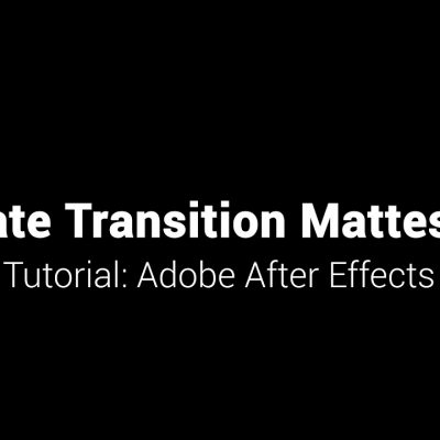 Ultimate Transition Mattes Pack – Tutorial Adobe After Effects